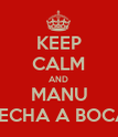 KEEP CALM AND MANU PECHA A BOCA - Personalised Poster large