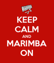 KEEP CALM AND MARIMBA ON - Personalised Poster large