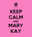 KEEP CALM AND MARY KAY - Personalised Poster large