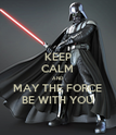KEEP CALM AND MAY THE FORCE BE WITH YOU - Personalised Poster large