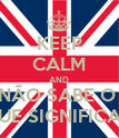 KEEP CALM AND NÃO SABE O  QUE SIGNIFICA ? - Personalised Poster large