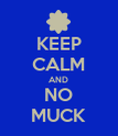 KEEP CALM AND NO MUCK - Personalised Poster large