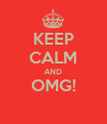 KEEP CALM AND OMG!  - Personalised Poster large
