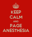 KEEP CALM AND PAGE ANESTHESIA - Personalised Poster large