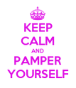 KEEP CALM AND PAMPER YOURSELF - Personalised Large Wall Decal