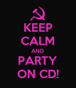 KEEP CALM AND PARTY ON CD! - Personalised Poster large