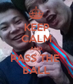 KEEP CALM AND PASS THE  BALL - Personalised Poster large