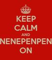 KEEP CALM AND PENPENEPNENEPENPENPENEPNEP ON - Personalised Poster large