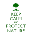 KEEP CALM AND PROTECT NATURE - Personalised Poster large