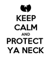 KEEP CALM AND PROTECT  YA NECK - Personalised Poster large