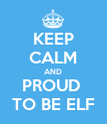 KEEP CALM AND PROUD  TO BE ELF - Personalised Poster large