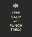 KEEP CALM AND PUNCH TRESS - Personalised Poster large