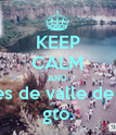 KEEP CALM AND quemones de valle de santiago gto. - Personalised Poster large