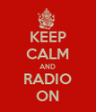 KEEP CALM AND RADIO ON - Personalised Poster large