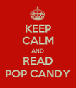KEEP CALM AND READ POP CANDY - Personalised Poster large