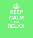 KEEP CALM AND RELAX  - Personalised Poster large