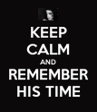 KEEP CALM AND REMEMBER HIS TIME - Personalised Poster large