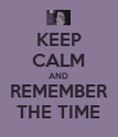 KEEP CALM AND REMEMBER THE TIME - Personalised Poster large