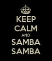 KEEP CALM AND SAMBA  SAMBA  - Personalised Poster large