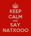 KEEP CALM AND SAY NATXOOO - Personalised Poster large