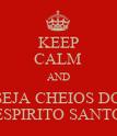 KEEP CALM AND SEJA CHEIOS DO ESPIRITO SANTO - Personalised Poster large