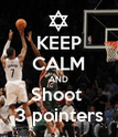 KEEP CALM AND Shoot  3 pointers - Personalised Poster large
