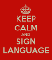 KEEP CALM AND SIGN LANGUAGE - Personalised Poster large