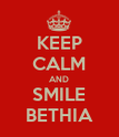 KEEP CALM AND SMILE BETHIA - Personalised Poster large