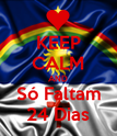 KEEP CALM AND Só Faltam 24 Dias - Personalised Poster large