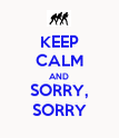 KEEP CALM AND SORRY, SORRY - Personalised Poster large
