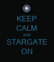 KEEP CALM AND STARGATE ON - Personalised Poster large