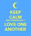 KEEP CALM AND STEADFASTLY LOVE ONE ANOTHER - Personalised Poster large