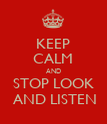 KEEP CALM AND STOP LOOK    AND LISTEN   - Personalised Poster large