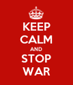 KEEP CALM AND STOP WAR - Personalised Poster large