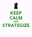 KEEP CALM AND STRATEGIZE  - Personalised Poster large