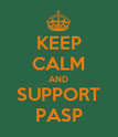 KEEP CALM AND SUPPORT PASP - Personalised Poster large