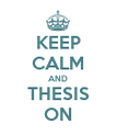 KEEP CALM AND THESIS ON - Personalised Poster large
