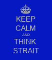 KEEP CALM AND THINK  STRAIT - Personalised Poster large