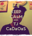 KEEP CALM AND TJ CaDaOaS - Personalised Poster large