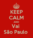KEEP CALM AND Vai  São Paulo  - Personalised Large Wall Decal