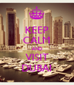 KEEP CALM AND VISIT DUBAI - Personalised Poster large
