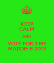 KEEP CALM AND VOTE FOR 3 ME MADDIE B 2013 - Personalised Poster large