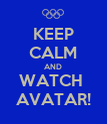 KEEP CALM AND WATCH  AVATAR! - Personalised Poster large