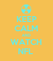 KEEP CALM AND WATCH NFL  - Personalised Poster large
