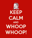 KEEP CALM AND WHOOP WHOOP! - Personalised Poster large