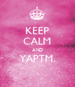 KEEP CALM AND YAPTM.  - Personalised Poster large