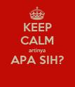 KEEP CALM artinya APA SIH?  - Personalised Poster large