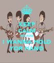 KEEP CALM BECAUSE I WANNA HOLD YOR HAND - Personalised Poster large