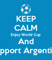 KEEP CALM Enjoy World Cup And Support Argentina - Personalised Poster large