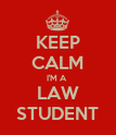 KEEP CALM I'M A  LAW STUDENT - Personalised Poster large
